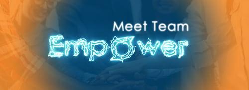 Meet Team Empower
