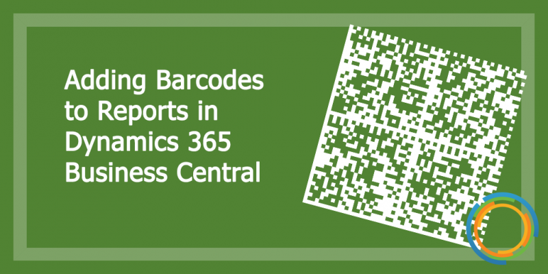 Adding Barcodes to Reports in Dynamics 365 Business Central