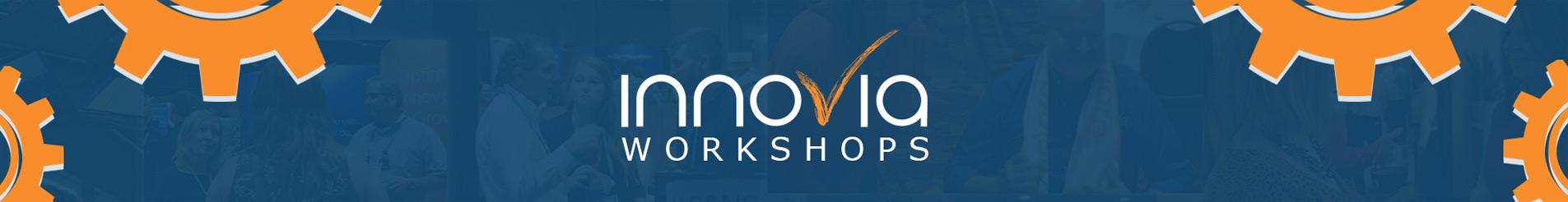 Innovia Workshops